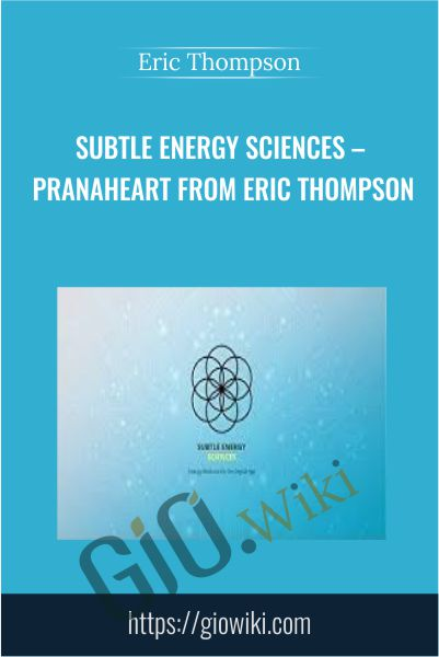 Subtle Energy Sciences - PranaHeart from Eric Thompson - Eric Thompson