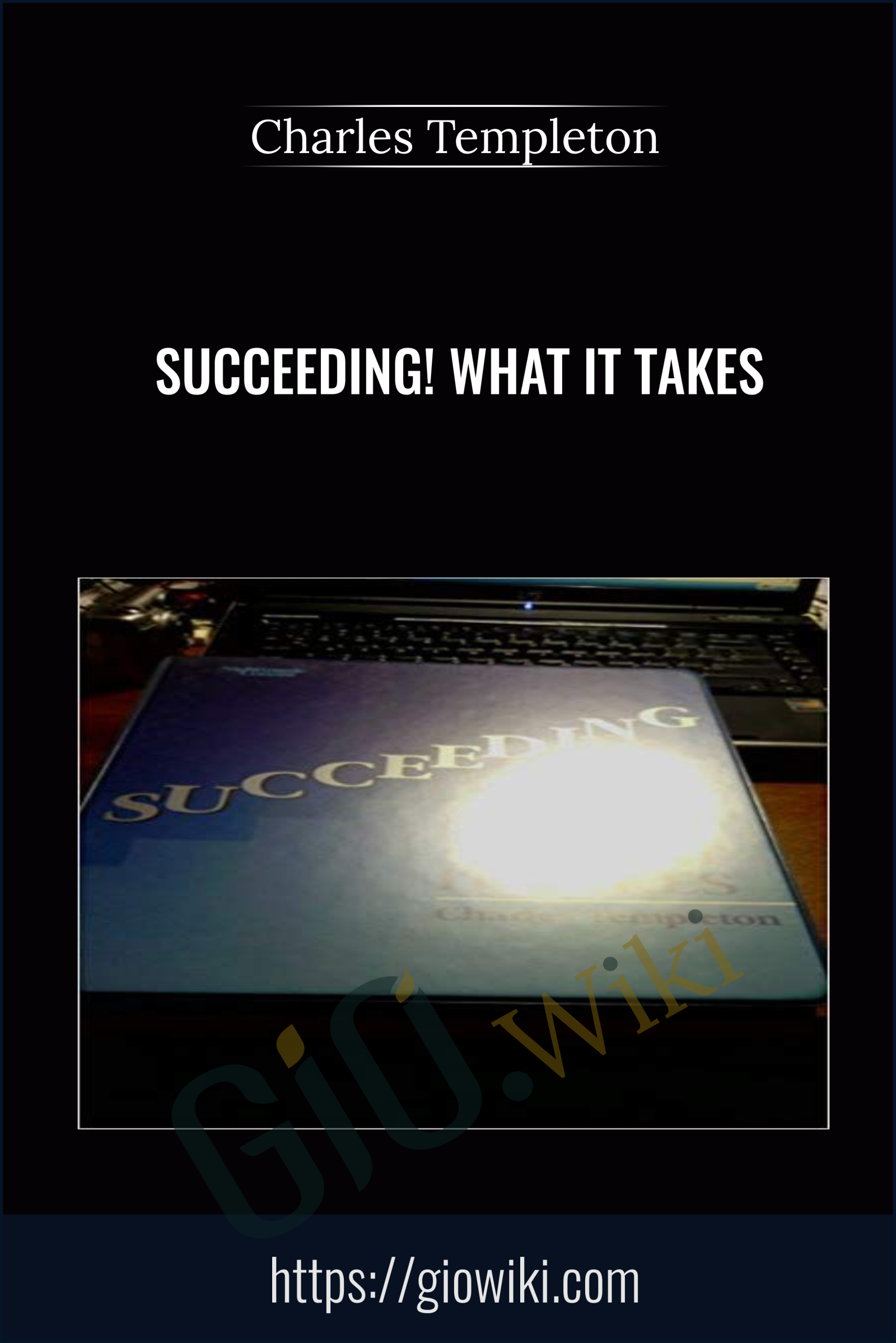 Succeeding! What it Takes - Charles Templeton