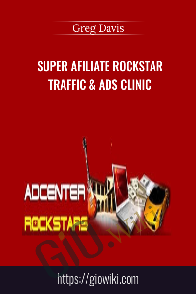 Super Afiliate Rockstar Traffic & Ads Clinic - Greg Davis