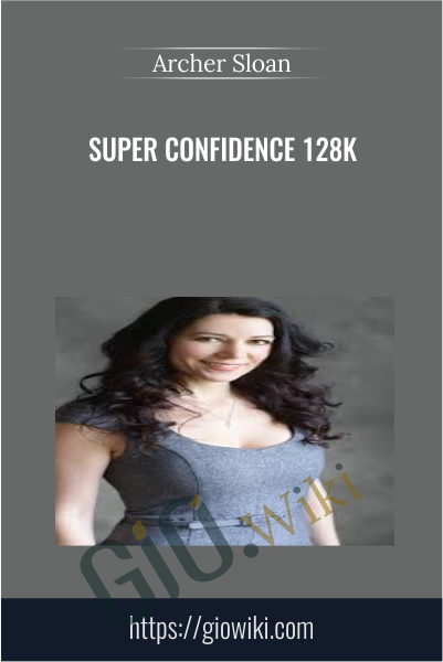 Super Confidence 128k - Archer Sloan