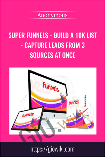Super Funnels - Build A 10K List - Capture Leads From 3 Sources At Once