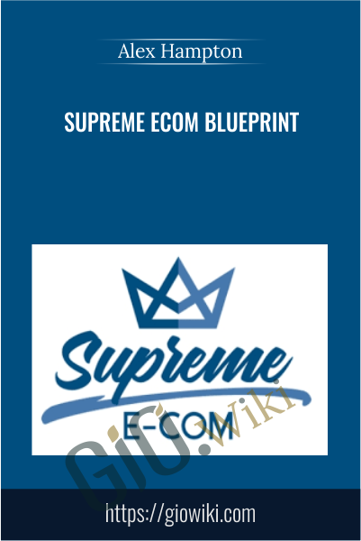 Supreme Ecom Blueprint - Alex Hampton