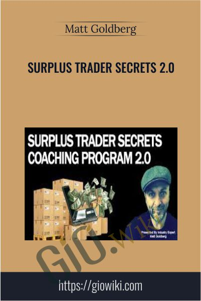 Surplus Trader Secrets 2.0 - Matt Goldberg