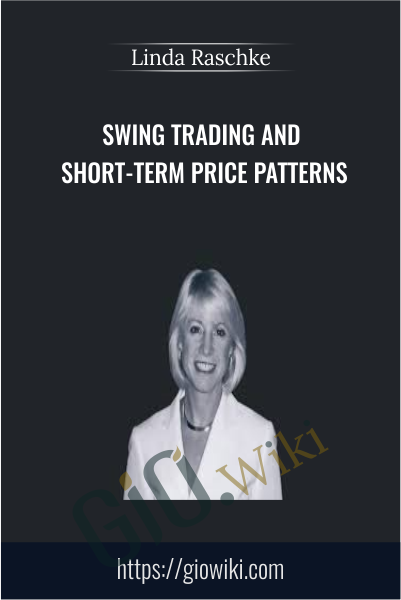 Swing Trading and Short-Term Price Patterns - Linda Raschke