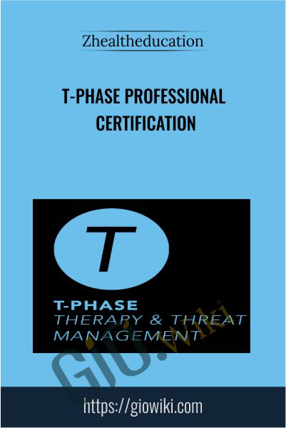 T-Phase Professional Certification - Zhealtheducation