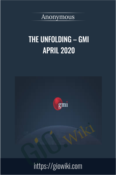 The Unfolding – Gmi April 2020