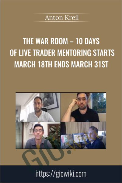 THE WAR ROOM – 10 Days Of Live Trader Mentoring Starts March 18th Ends March 31st - Anton Kreil