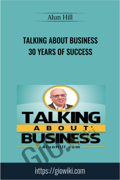 Talking About Business 30 Years of Success - Alun Hill