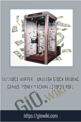 Unleash Stock Trading Genius: Money Machine [3 mp3 1 PDF] - Talmadge Harper