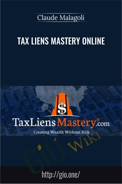 Tax Liens Mastery Online - Claude Malagoli