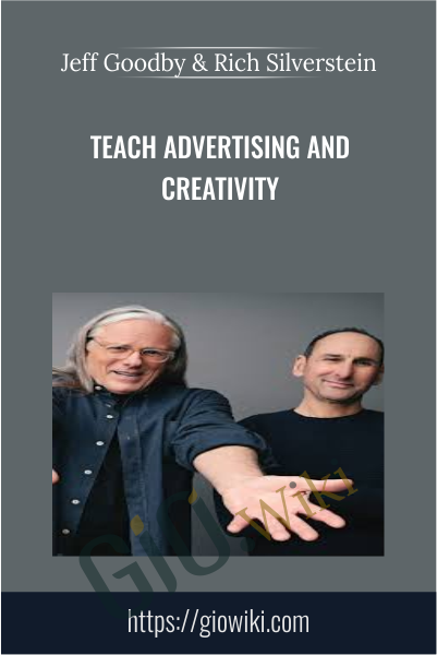Teach Advertising and Creativity - Jeff Goodby & Rich Silverstein