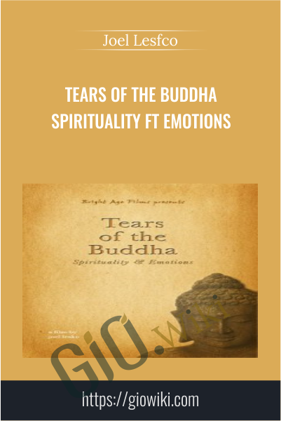 Tears of the Buddha Spirituality ft Emotions - Joel Lesko