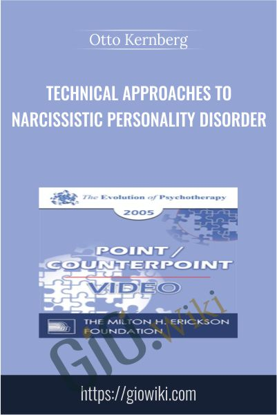 Technical Approaches to Narcissistic Personality Disorder - Otto Kernberg