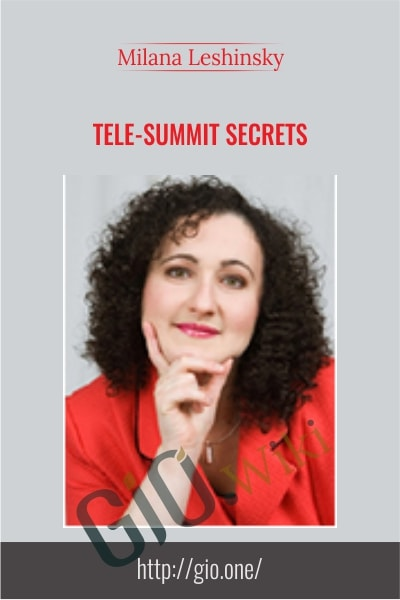 Tele-Summit Secrets - Milana Leshinsky