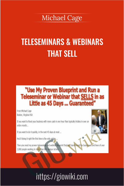 Teleseminars & Webinars that Sell - Michael Cage