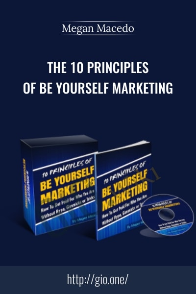 The 10 Principles of Be Yourself Marketing