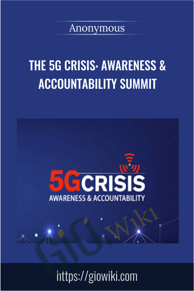 The 5G Crisis: Awareness & Accountability Summit