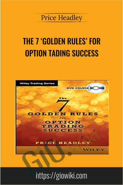 The 7 'Golden Rules' for Option Tading Success - Price Headley