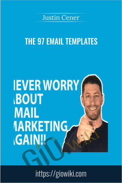 The 97 Email Templates - Justin Cener
