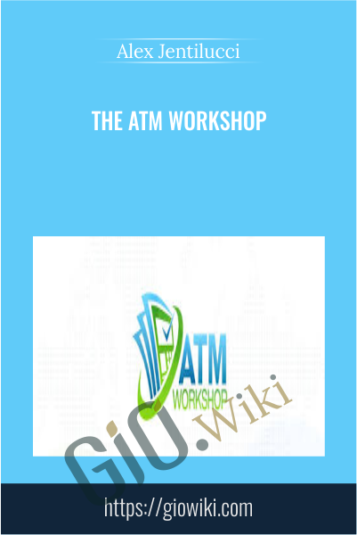 The ATM Workshop - Alex Jentilucci