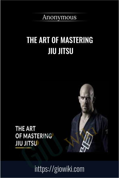 The Art Of Mastering Jiu Jitsu