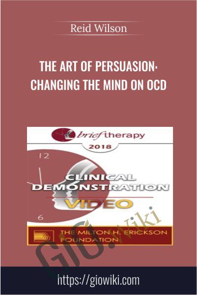 The Art of Persuasion: Changing the Mind on OCD - Reid Wilson