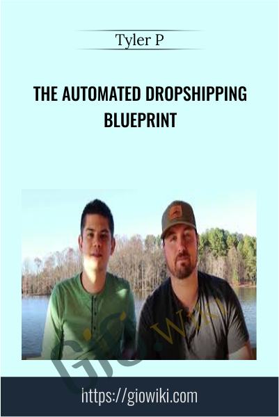 The Automated Dropshipping Blueprint - Tyler P