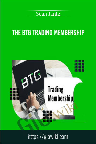 The BTG Trading Membership - Sean Jantz