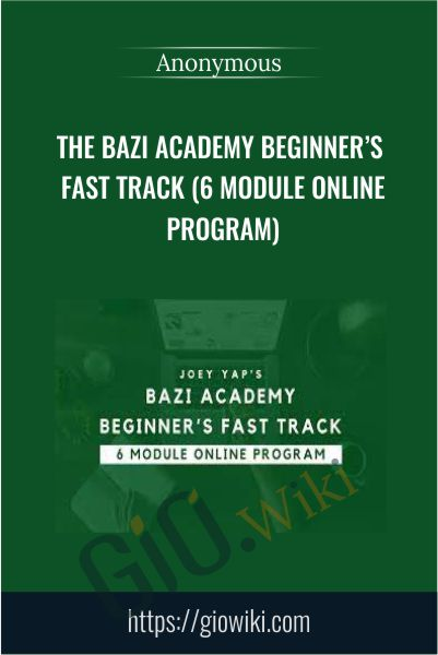The BaZi Academy Beginner's Fast Track (6 Module Online Program)