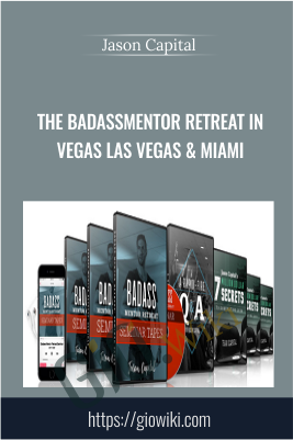 The BadAssMentor Retreat in Vegas Las Vegas & Miami - Jason Capital