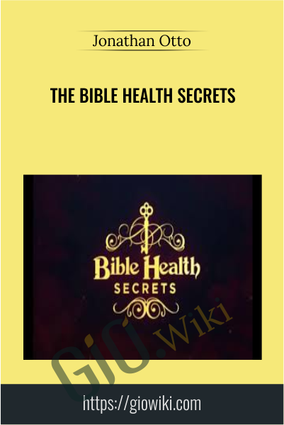 The Bible Health Secrets - Jonathan Otto