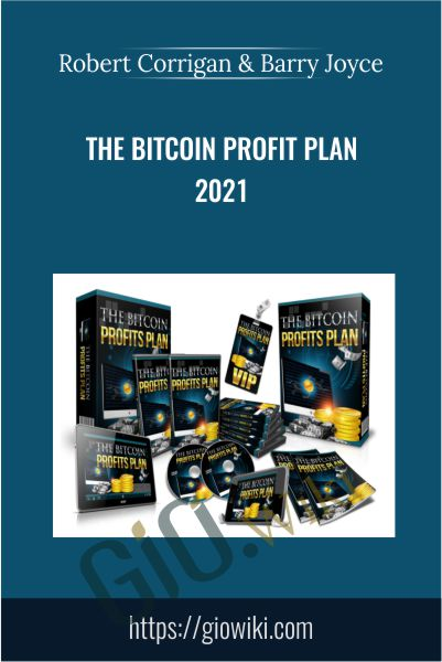 The Bitcoin Profit Plan 2021 - Robert Corrigan & Barry Joyce
