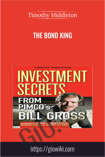 The Bond King - Timothy Middleton