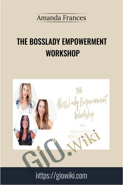 The BossLady Empowerment Workshop - Amanda Frances