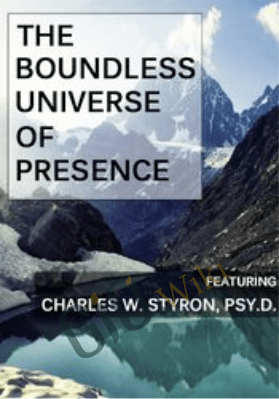 The Boundless Universe of Presence - Charles Styron