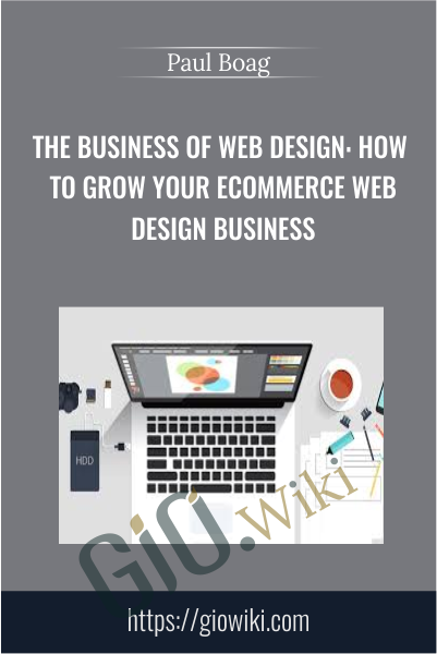 The Business of Web Design: How to Grow your Ecommerce Web Design Business - Paul Boag