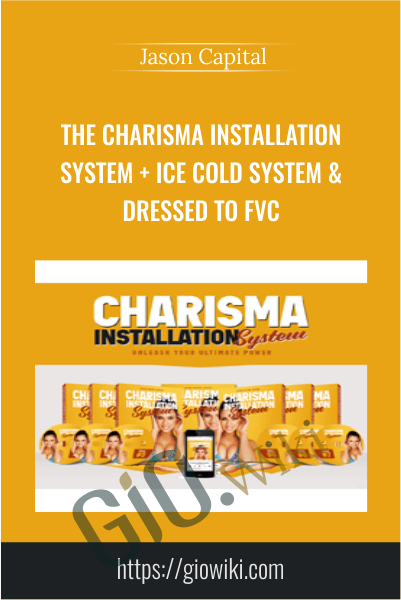 The Charisma Installation System + Ice Cold System & Dressed to FVC - Jason Capital
