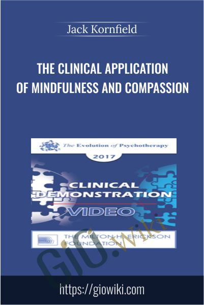 The Clinical Application of Mindfulness and Compassion - Jack Kornfield
