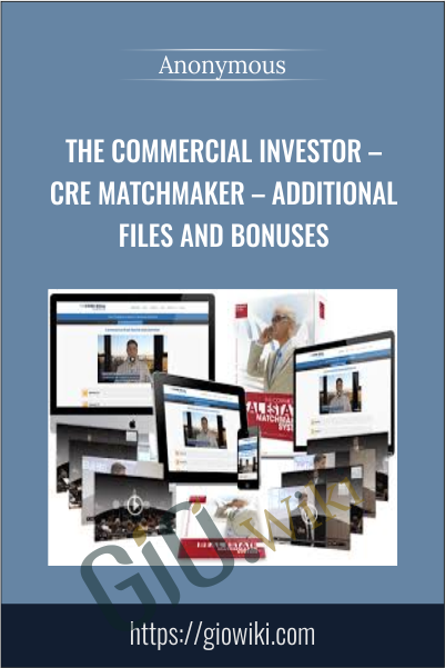 The Commercial Investor – CRE Matchmaker – Additional Files and Bonuses