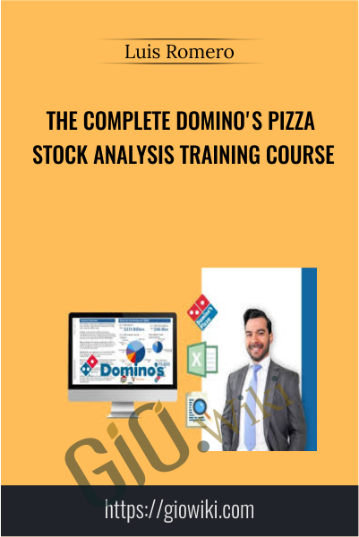 The Complete Domino's Pizza Stock Analysis Training Course - Luis Romero