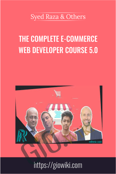 The Complete E-Commerce Web Developer Course 5.0 - Syed Raza & Others
