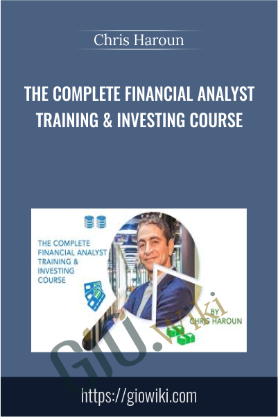 The Complete Financial Analyst Training & Investing Course - Chris Haroun