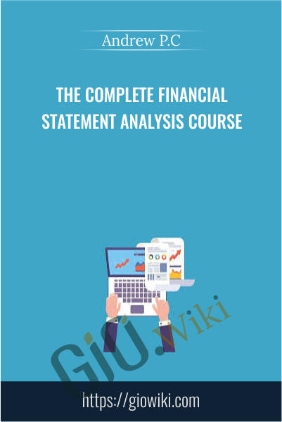 The Complete Financial Statement Analysis Course - Andrew P.C