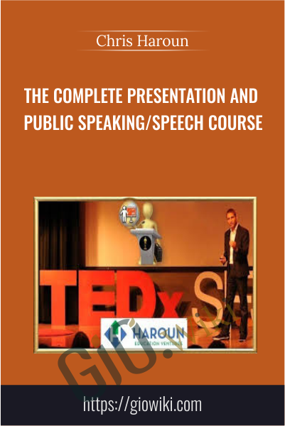 The Complete Presentation and Public Speaking/Speech Course - Chris Haroun
