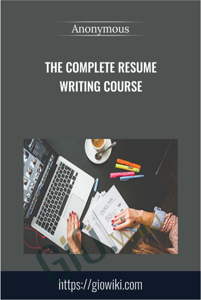 The Complete Resume Writing Course