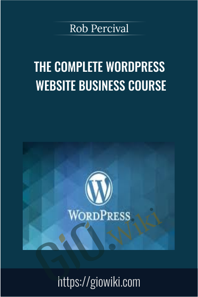 The Complete WordPress Website Business Course - Rob Percival
