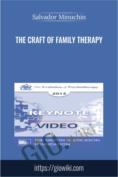 The Craft of Family Therapy - Salvador Minuchin