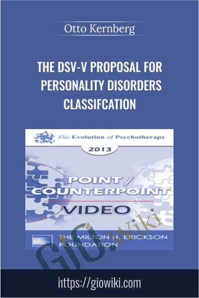 The DSV-V Proposal For Personality Disorders Classifcation - Otto Kernberg