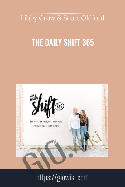 The Daily Shift 365 - Libby Crow & Scott Oldford
