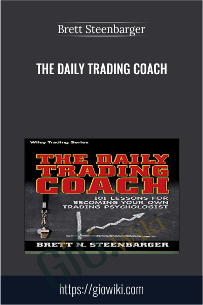 The Daily Trading Coach - Brett Steenbarger